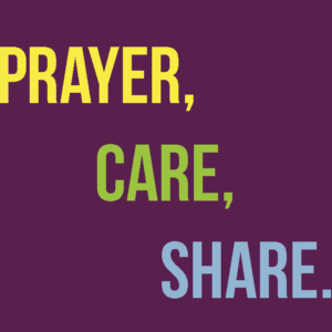 Next Steps – PRAYER, CARE, SHARE