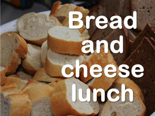 Bread and Cheese Lunch